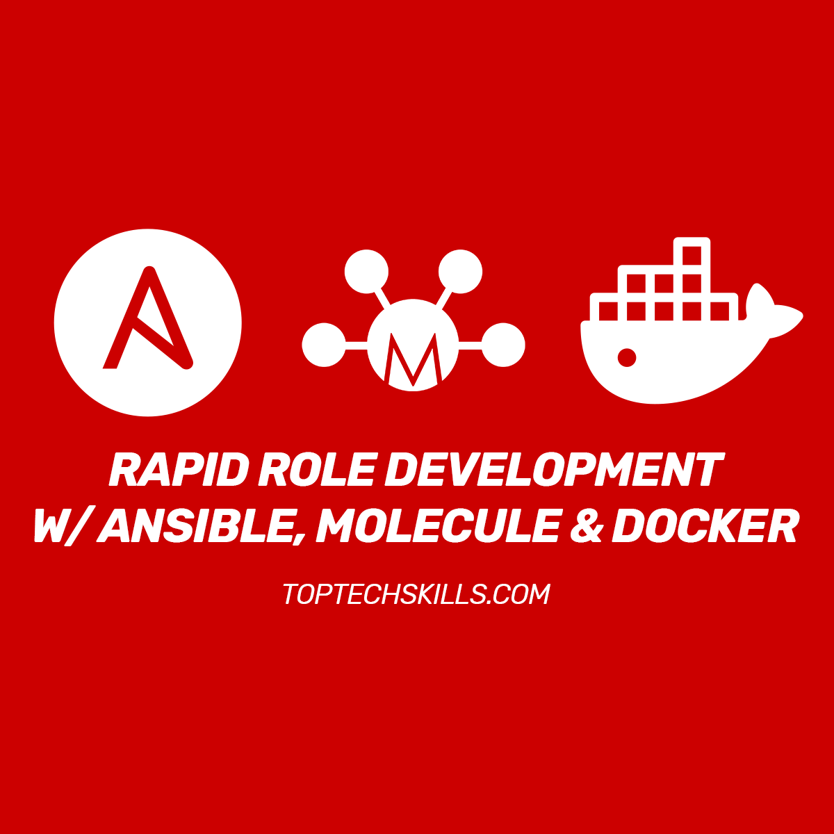 Rapidly Build & Test Ansible Roles with Molecule + Docker
