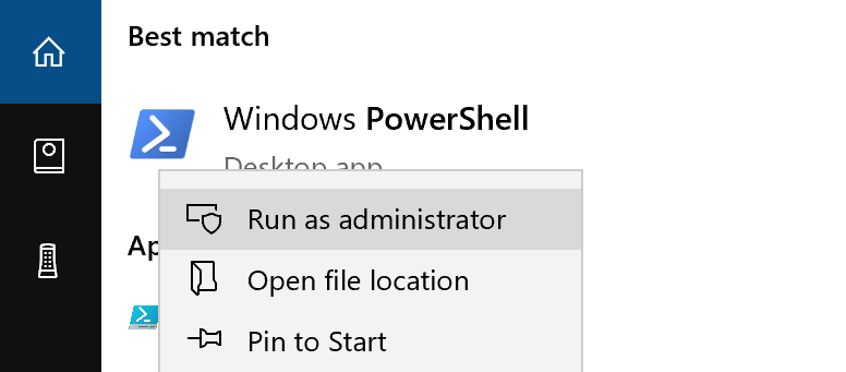 Run PowerShell as Administrator from the start menu of Windows 10